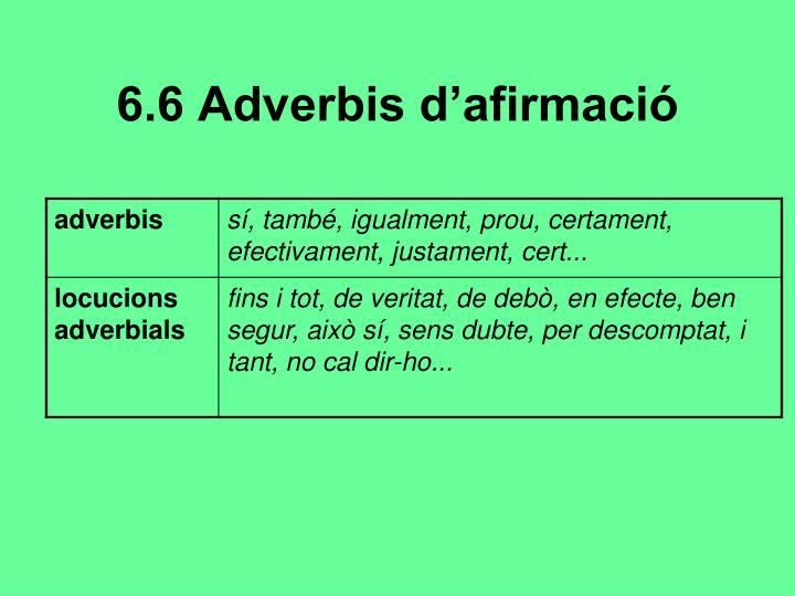 6.6 Adverbis d'afirmació