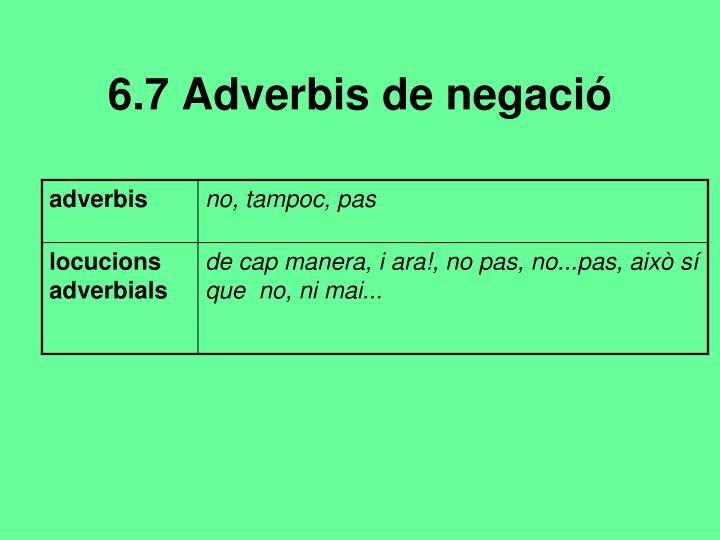 6.7 Adverbis de negació
