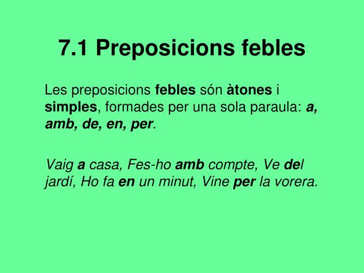 7.1 Preposicions febles