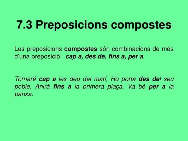 7.3 Preposicions compostes