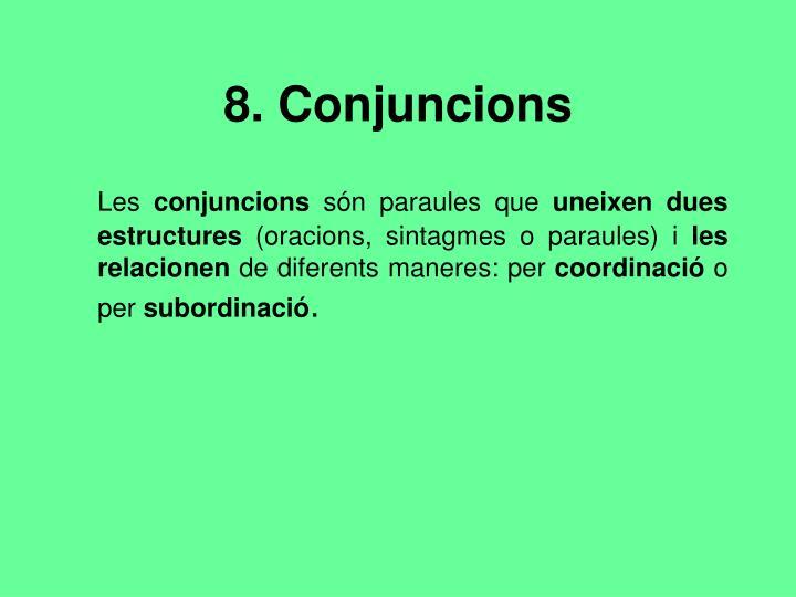 8. Conjuncions