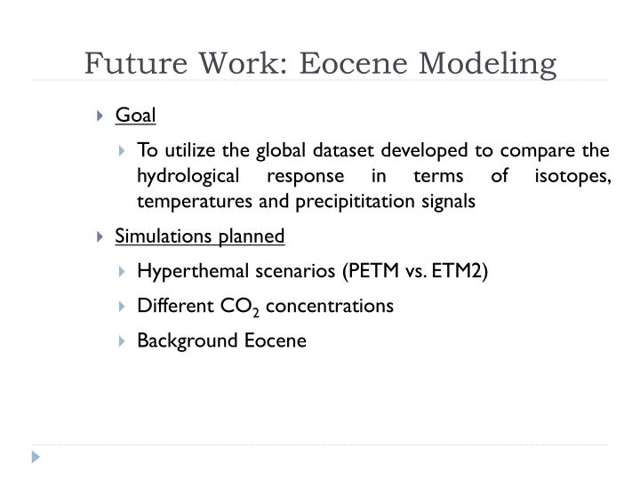 Future Work: Eocene Modeling