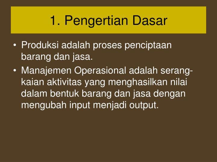 1. Pengertian Dasar