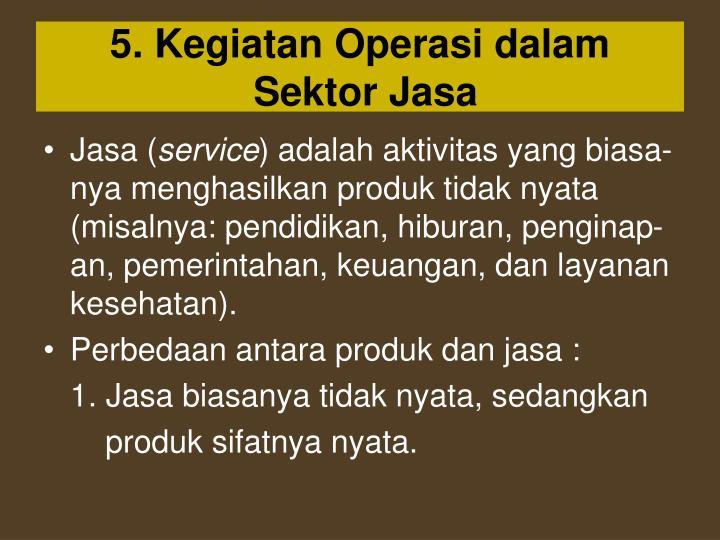 5. Kegiatan Operasi dalam