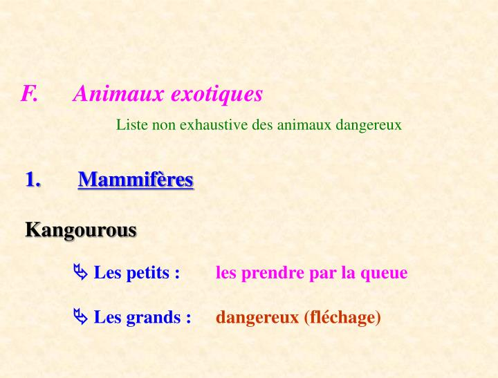 F.	 Animaux exotiques