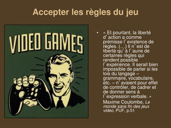 Accepter les règles du jeu