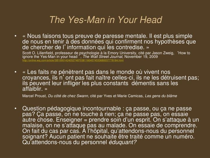 The Yes-Man in Your Head