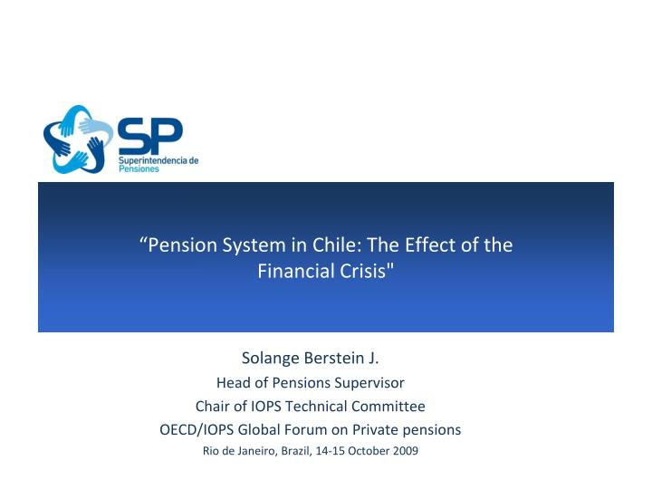 """Pension System in Chile: The Effect of the"