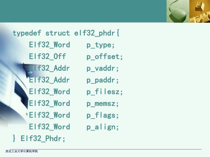 typedef struct elf32_phdr{