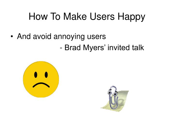 How To Make Users Happy