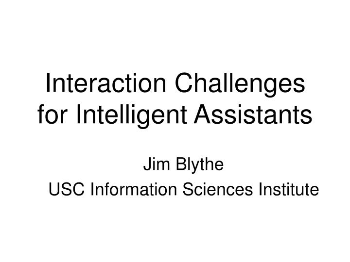 Jim blythe usc information sciences institute