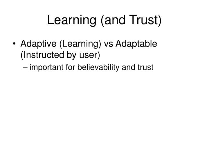 Learning (and Trust)