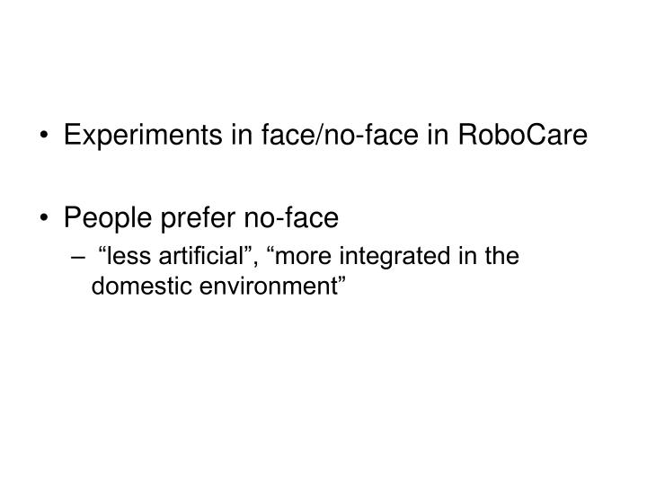 Experiments in face/no-face in RoboCare