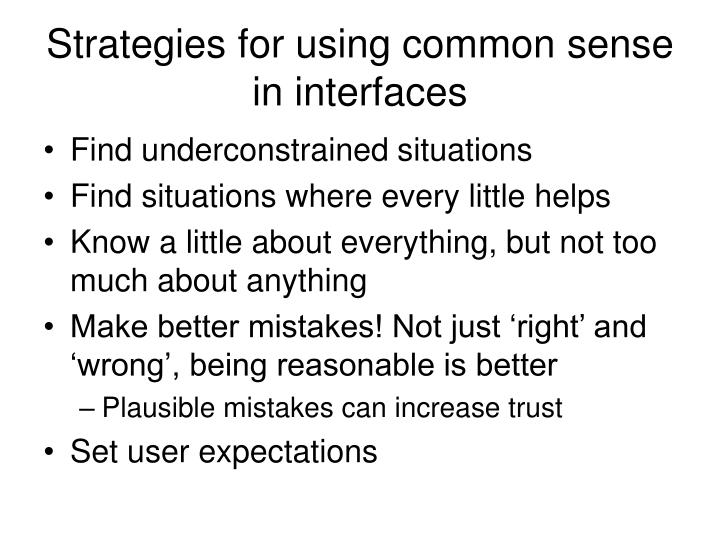 Strategies for using common sense in interfaces