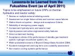 lessons to be learned from the fukushima event as of april 2011