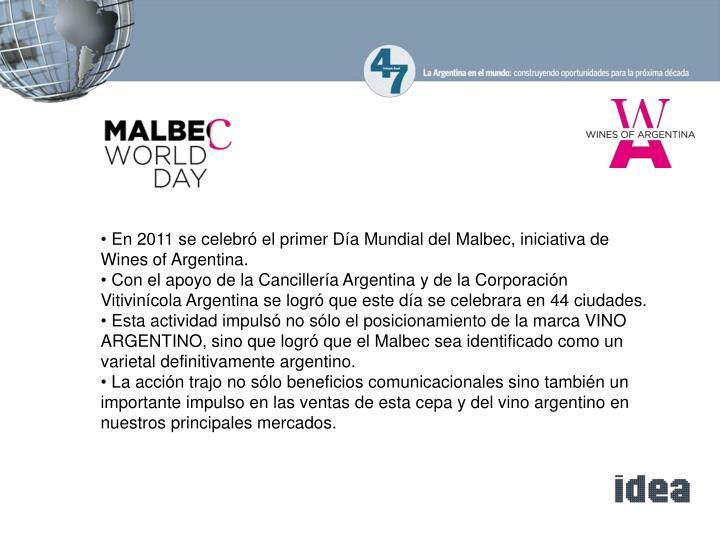 En 2011 se celebró el primer Día Mundial del Malbec, iniciativa de