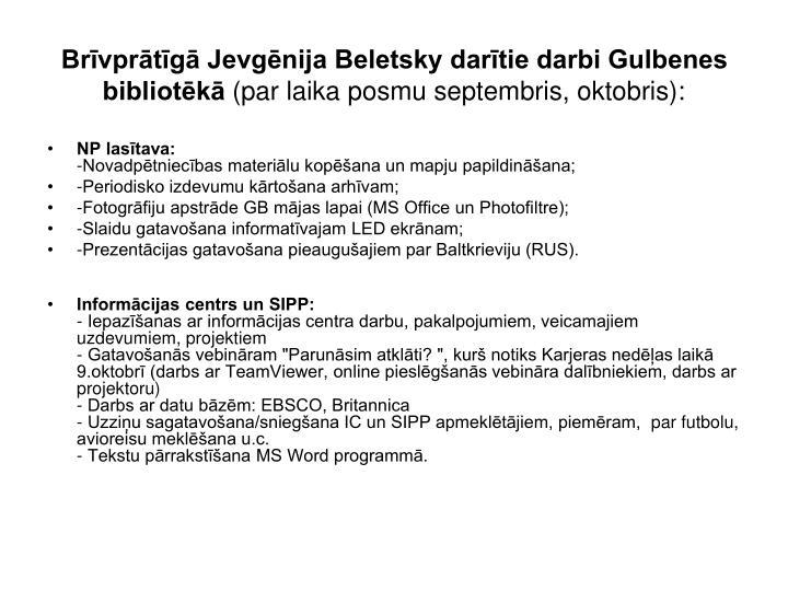 Brīvprātīgā Jevgēnija Beletsky darītie darbi Gulbenes bibliotēkā