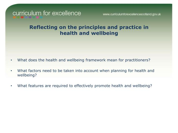 Reflecting on the principles and practice in