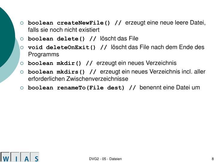 boolean createNewFile() //