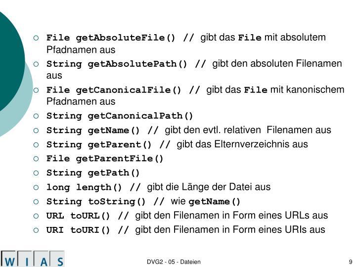 File getAbsoluteFile() //