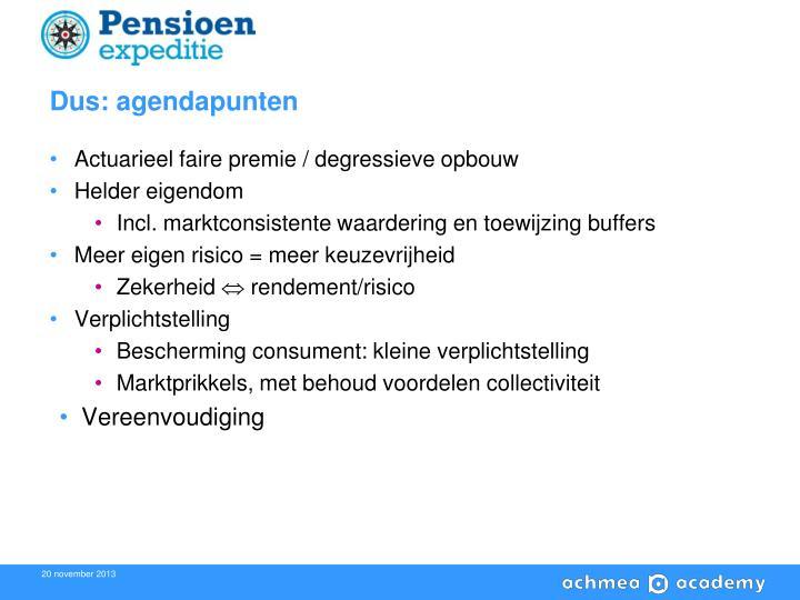 Dus: agendapunten