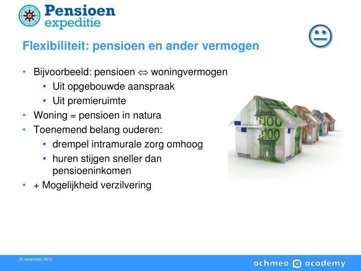 Flexibiliteit: pensioen en ander vermogen