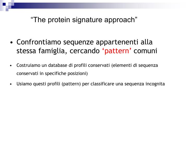 """""""The protein signature approach"""""""