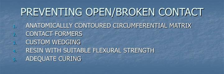 PREVENTING OPEN/BROKEN CONTACT
