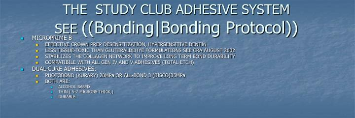 THE  STUDY CLUB ADHESIVE SYSTEM