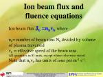 ion beam flux and fluence equations