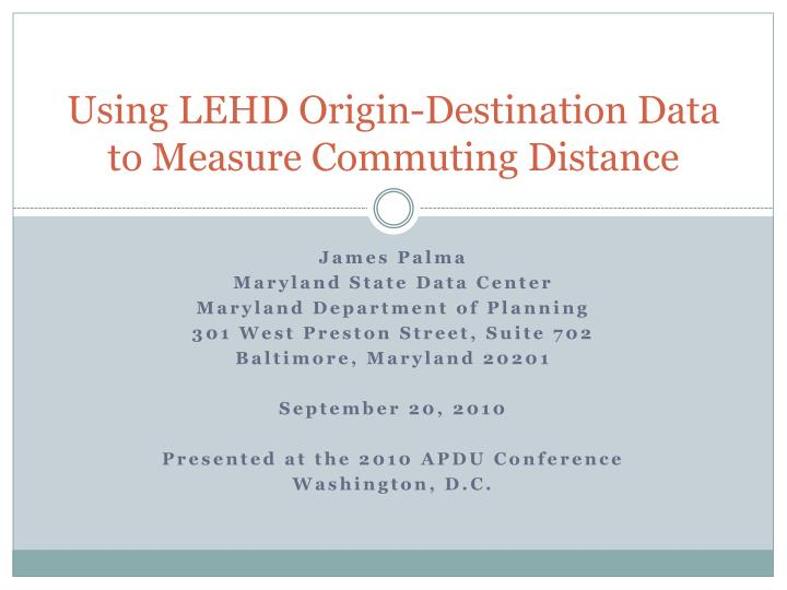 Using lehd origin destination data to measure commuting distance