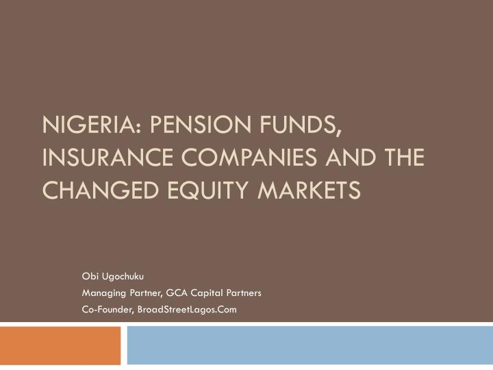 Nigeria pension funds insurance companies and the changed equity markets