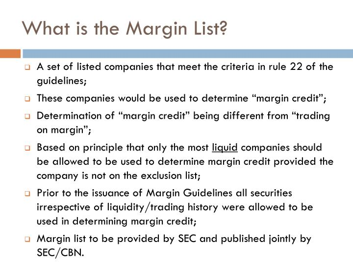 What is the Margin List?