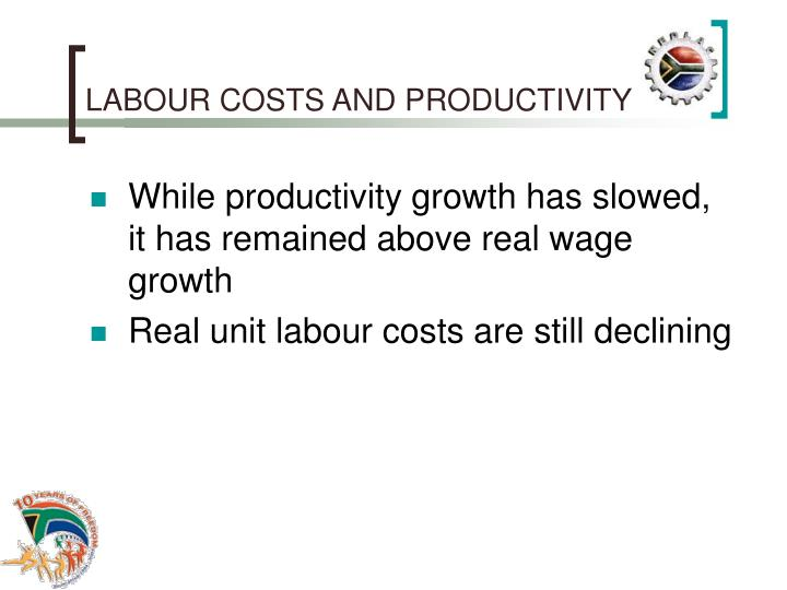 LABOUR COSTS AND PRODUCTIVITY