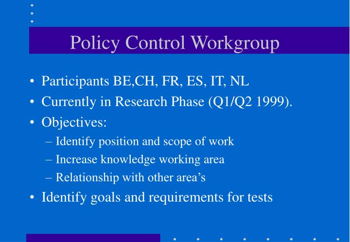 Policy Control Workgroup