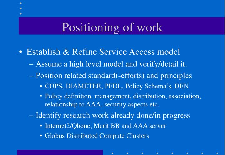 Positioning of work