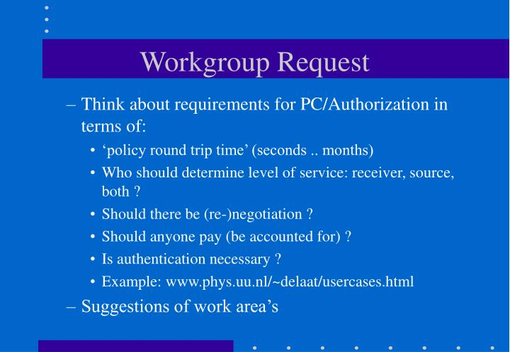 Workgroup Request