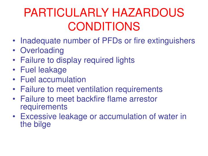 PARTICULARLY HAZARDOUS CONDITIONS