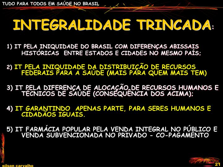 INTEGRALIDADE TRINCADA