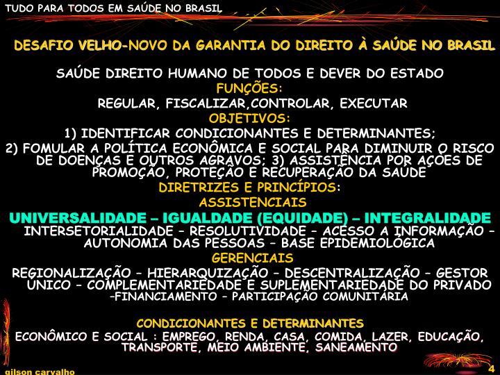 DESAFIO VELHO-NOVO DA GARANTIA DO DIREITO À SAÚDE NO BRASIL