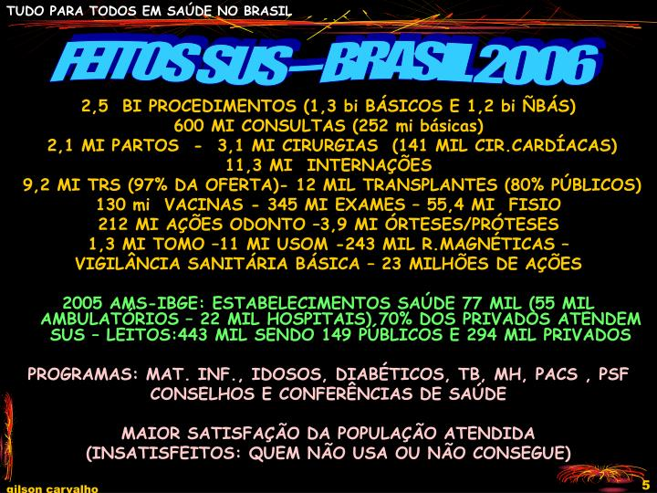 FEITOS SUS – BRASIL 2006