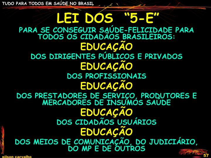 """LEI DOS  """"5-E"""""""