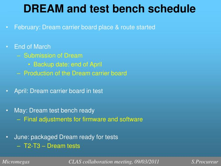 DREAM and test bench schedule