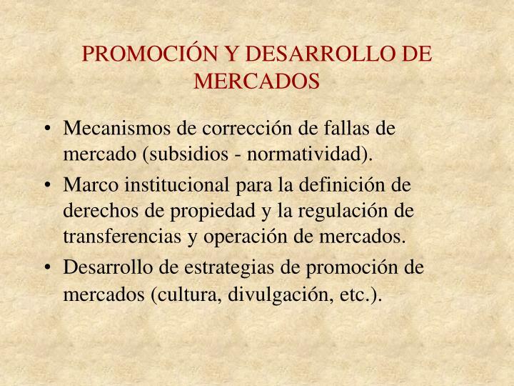 PROMOCIÓN Y DESARROLLO DE MERCADOS