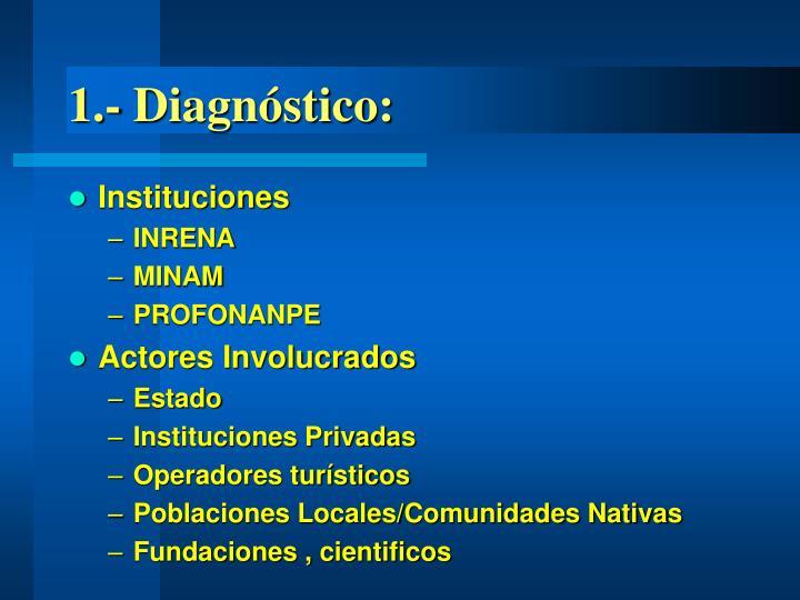 1.- Diagnóstico: