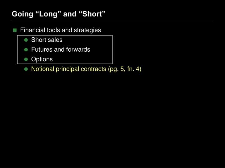 """Going """"Long"""" and """"Short"""""""