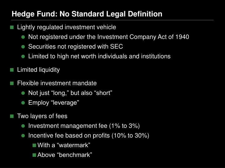 Hedge Fund: No Standard Legal Definition