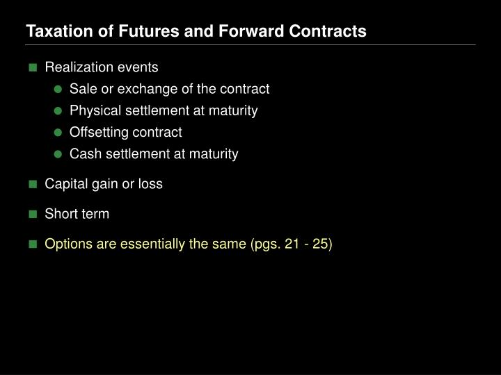 Taxation of Futures and Forward Contracts