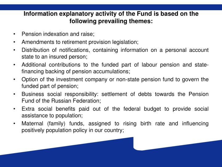 Information explanatory activity of the fund is based on the following prevailing themes