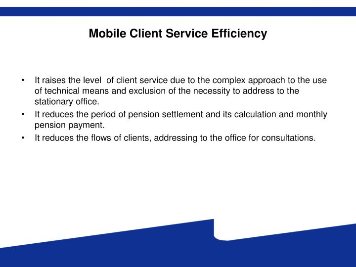 Mobile Client Service Efficiency